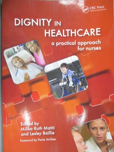 【書寶二手書T1/大學理工醫_QDM】Dignity in Health Care-A Practical Approach for Nurses_Matiti