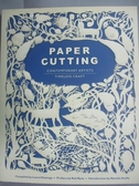 【書寶二手書T6/設計_XHA】Paper Cutting: Contemporary Artists / Timele
