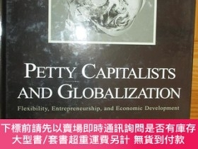 二手書博民逛書店Petty罕見Capitalists and Globalization: Flexibility, Entrep