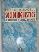 【書寶二手書T6/大學社科_AMR】Sociolinguistics: An Introduction to Language and Society_Peter Trudgill