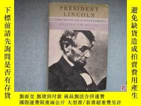 二手書博民逛書店英文原版書罕見PRESIDENT LINCOLN THE DUTY OF A STATESMAN WILLIAM