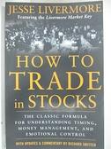 【書寶二手書T8/行銷_D3B】How to Trade in Stocks: His Own Words…_Livermore
