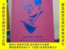 二手書博民逛書店KING罕見BY VIRTUE Reflections on the life-long Endeavor of