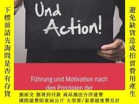 二手書博民逛書店Und罕見Action!: Führung Motivation nach den Prinzipien der