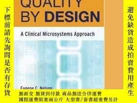 二手書博民逛書店Quality罕見By Design: A Clinical Microsystems ApproachY41