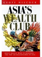 二手書《Asia s Wealth Club: Who s Really Who in Business - The Top 100 Billionaires in Asia》 R2Y ISBN:1857881621