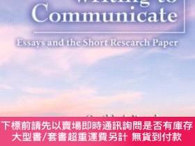 簡體書-十日到貨 R3YWritingTo Communicate 3: Essays And The Short Research Pa