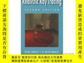 二手書博民逛書店Realistic罕見Ray Tracing, Second EditionY364682 Peter Shi