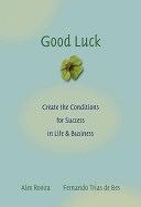 二手書博民逛書店《Good Luck: Creating the Conditions for Success in Life and Business》 R2Y ISBN:0787976075