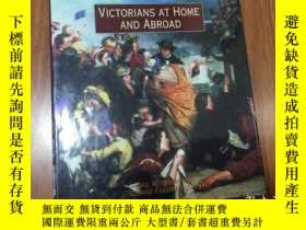 二手書博民逛書店VICTORIANS罕見AT HOME AND ABROAD(英