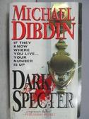 【書寶二手書T6/原文小說_MOA】Dark Specter_Michael Dibdin