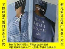 二手書博民逛書店When罕見Breath Becomes Air【內頁幹凈】 Y270041 Paul Kalanithi