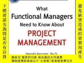 二手書博民逛書店What罕見Functional Managers Need to Know About Project Mana