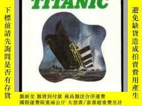 二手書博民逛書店Titanic罕見(The Incredible Series)-泰坦尼克號(不可思議的系列)Y443421