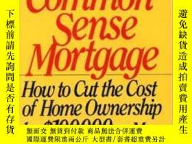 二手書博民逛書店Common-sense罕見Mortgage: How To Cut The Cost Of Home Owner