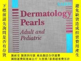 二手書博民逛書店Dermatology罕見pearls adult and pe