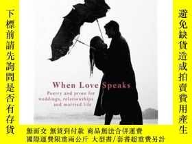 二手書博民逛書店When罕見Love Speaks : Poetry and Prose for Weddings, Relati