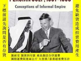 二手書博民逛書店British罕見Policy In The Persian Gulf, 1961-1968Y464532 H