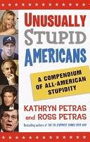 二手書博民逛書店《Unusually Stupid Americans: A Compendium of All-American Stupidity》 R2Y ISBN:0812970829