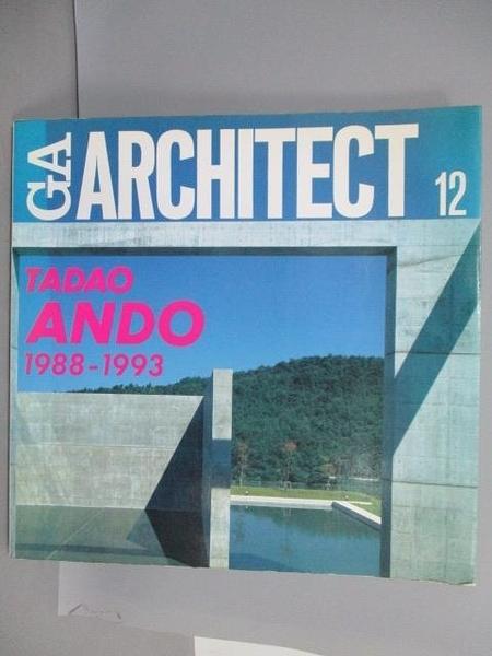 【書寶二手書T2/設計_PNI】GA Architect (12) TADAO ANDO Vol.2