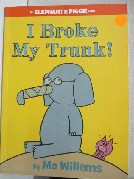 【書寶二手書T3/少年童書_KS8】I Broke My Trunk!_Mo Willems