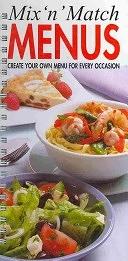 二手書博民逛書店《Mix n Match Menus: Create Your Own Menu for Every Occasion》 R2Y ISBN:1582792097