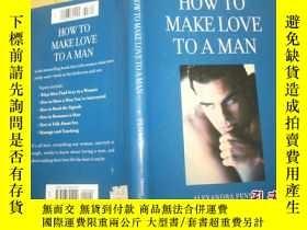 二手書博民逛書店How罕見to Make Love to a Man【英文原版