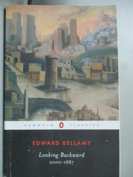 【書寶二手書T6/原文小說_GHJ】Looking Backward: 2000-1887_Bellamy, Edwar