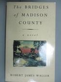 【書寶二手書T6/原文小說_ORF】Bridges of Madison Coutry(愛迪遜之橋)_Robert Ja