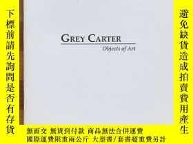 二手書博民逛書店美國弗吉尼亞Grey罕見Carter畫廊Objects of Arts畫冊(英文版,共28頁)罕見原創Outsid