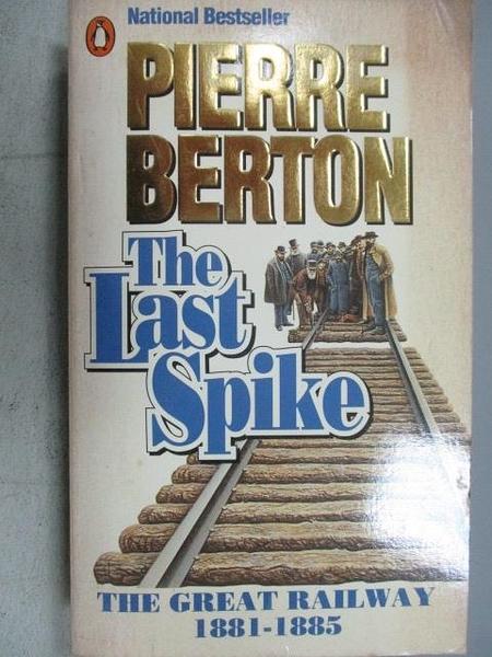 【書寶二手書T4/原文小說_FUC】The Last Spike_Pierre Berton