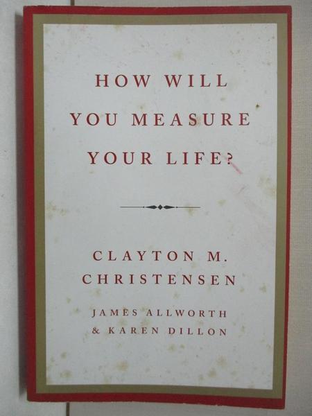 【書寶二手書T1/財經企管_BTE】How Will You Measure Your Life?_Clayton M. Christensen