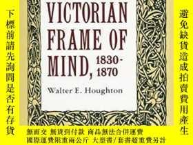 二手書博民逛書店The罕見Victorian Frame Of Mind, 1830-1870Y362136 Walter E