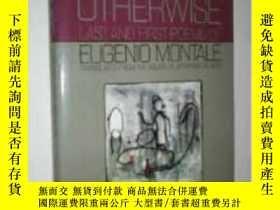 二手書博民逛書店Otherwise:罕見Last And First Poems Of Eugenio Montale-否則:尤金