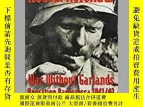 二手書博民逛書店War罕見Without Garlands Operation Barbarossa 1941 42 (damag