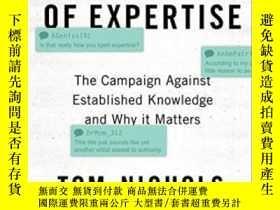 二手書博民逛書店The罕見Death Of Expertise-專業知識的消亡Y436638 Thomas M. Nichol
