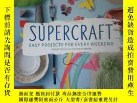 二手書博民逛書店Supercraft:罕見Easy Projects for Every Weekend【精裝 具體自鑒】Y1