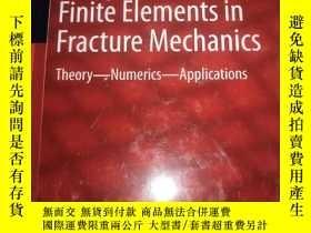 二手書博民逛書店Finite罕見Elements In Fracture Mechanics 斷裂力學中的有限 精裝16開Y1