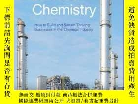 二手書博民逛書店Business罕見Chemistry: How to Build and Sustain Thriving Bu