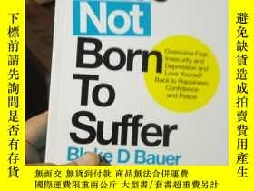 二手書博民逛書店You罕見were not born to suffer : h