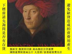 二手書博民逛書店Inventing罕見Van Eyck: The Remaking of an Artist for the Mo