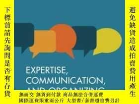 二手書博民逛書店Communication,罕見Expertise, And OrganizingY364682 Jeffre