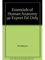 二手書博民逛書店 《Essentials of Human Anatomy》 R2Y ISBN:0195085132│RussellT.Woodburne