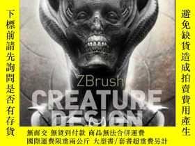 二手書博民逛書店ZBrush罕見Creature Design: Creating Dynamic Concept Imagery