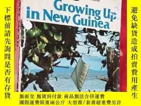 二手書博民逛書店GROWING罕見UP IN NEW GUINEA【32開英文原