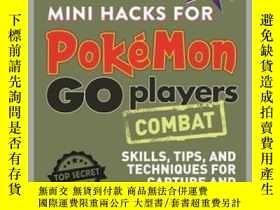 二手書博民逛書店Mini罕見Hacks for Pokémon GO Players: CombatY410016 Justi