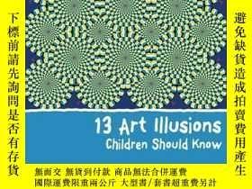 二手書博民逛書店13罕見Art Illusions Children Should KnowY237948 Silke Vry