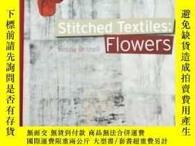 二手書博民逛書店Stitched罕見Textiles Flowers 縫合的紡織