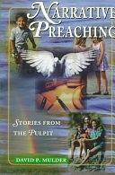 二手書博民逛書店 《Narrative Preaching: Stories from the Pulpit》 R2Y ISBN:0570048613