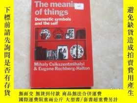 二手書博民逛書店the罕見meaning of things domestic symbols and the selfY17